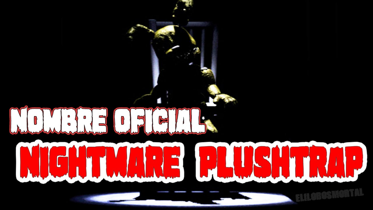 Nightmare Plushtrap Nombre Oficial Del Nuevo Animatronico Fnaf 4