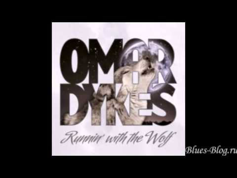 Omar Dykes   Runnin' With The Wolf