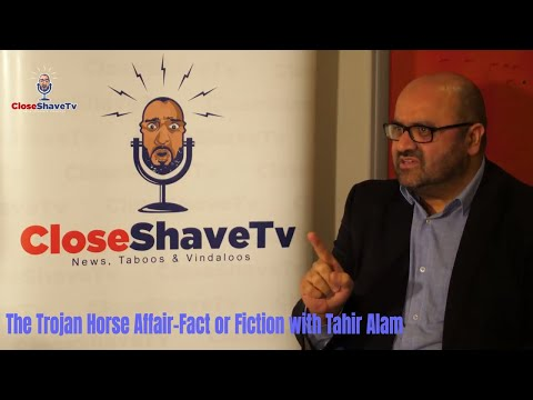 The Trojan Horse Affair-Fact or Fiction with Tahir Alam FULL INTERVIEW