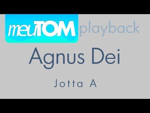 Agnus Dei - Jotta A - Tom mais baixo - BAIXE O PLAY BACK