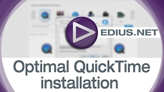EDIUS.NET Podcast - Optimal QuickTime installation