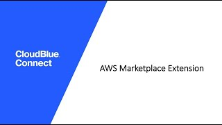 CloudBlue Connect Extension for AWS Marketplace