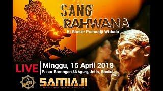 """Wayang Kulit Ki Geter Pramudji W """"SANG RAHWANA """""""