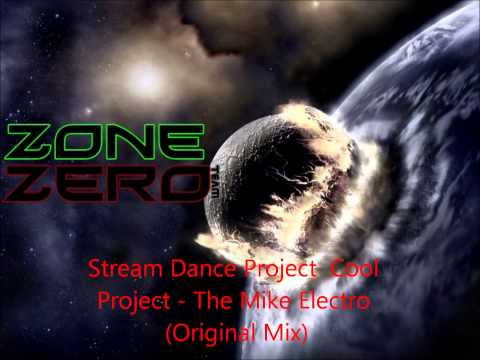 Stream Dance Project  Cool Project - The Mike Electro (Original Mix)