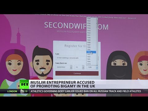 SecondWife.com dating site founder accused of promoting bigamy in UK