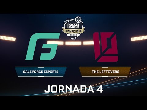 GALE FORCE ESPORTS VS THE LEFTOVERS- Rocket League Championship Series - Jornada 4