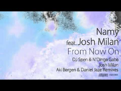 Namy feat. Josh Milan - From Now On (DJ Spen & N'Dinga Gaba Remix)