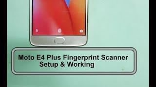 Moto E4 Plus Fingerprint Scanner Setup Working and Functions