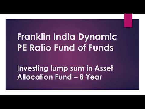 Franklin India Dynamic PE Ratio Fund of Funds | Investing lump sum for 8 Years