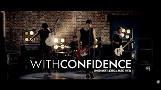Смотреть клип With Confidence - London Lights