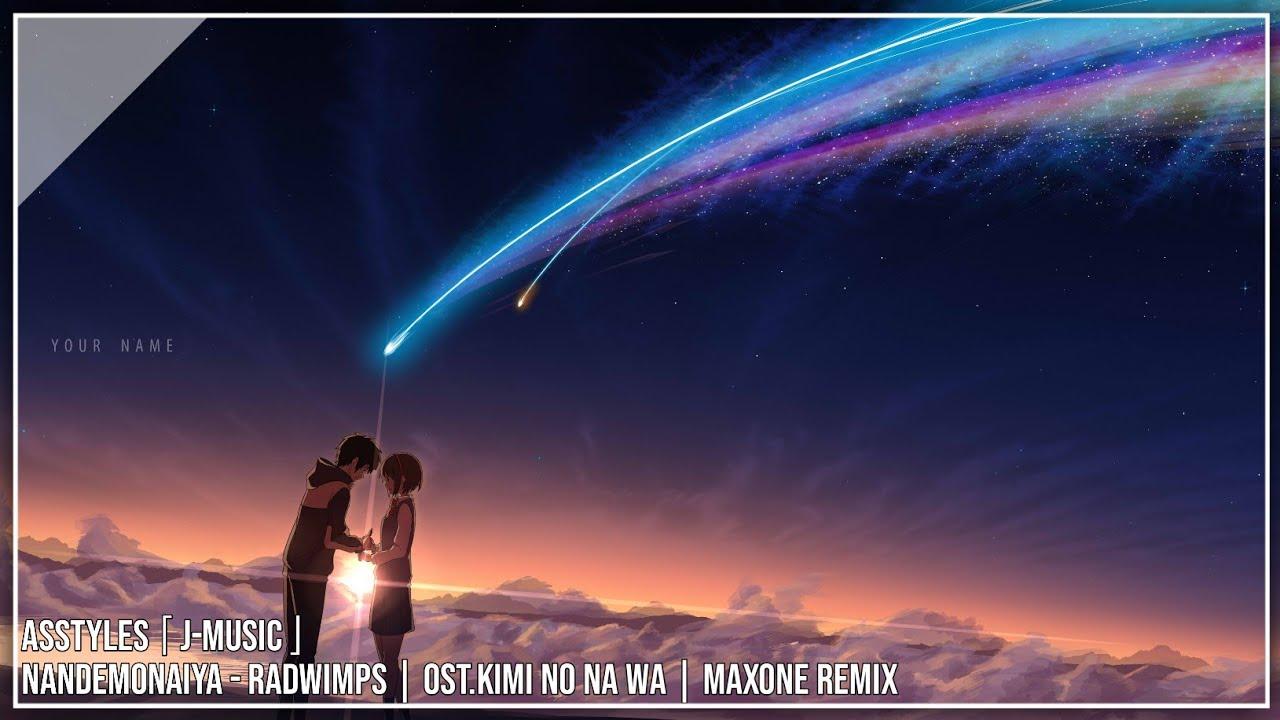 ✿「As Nightcore」~ Nandemonaiya「RADWIMPS」Maxone Remix | OST.Kimi No Na Wa | LIRYCS VIDEO