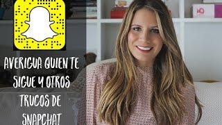¿Sabes quién te sigue en Snap? este y otros Trucos de Snapchat