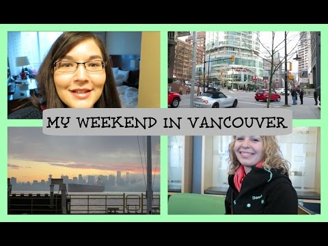 My Weekend in Vancouver | VLOG