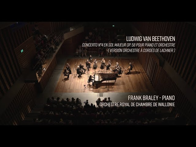 Beethoven - Concerto n°4 pour piano - Frank Braley, ORCW - LIVE 4K