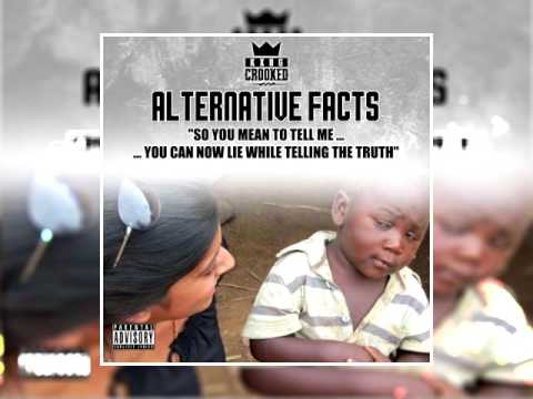 Crooked I - Alternative Facts