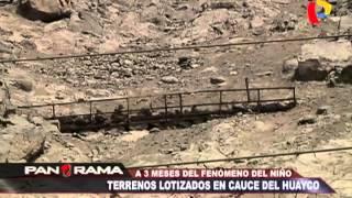A tres meses del fenómeno El Niño: terrenos lotizados en cauce del huaico