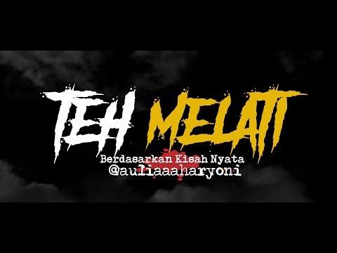Cerita Horor True Story #134 - Teh Melati