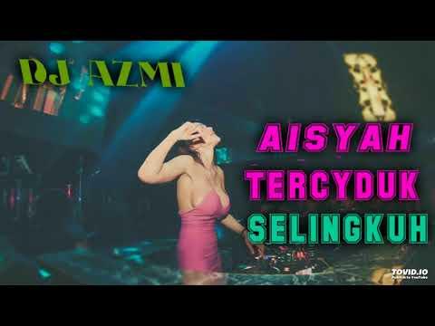 DJ AISYAH TERCYDUK SELINGKUH PADA JAMILAH | BASS MANTAP AJIP| TERBARU 2018