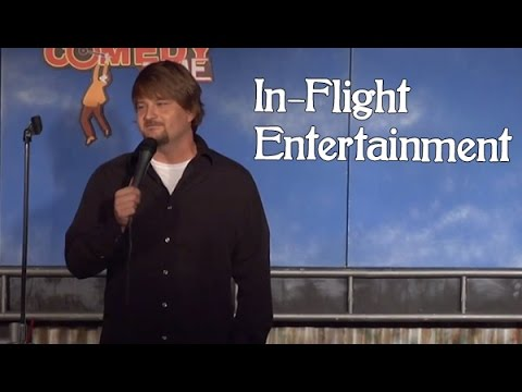 In-Flight Entertainment (Stand Up Comedy)