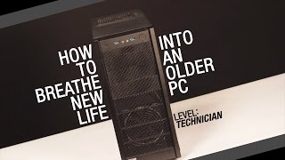 GeForce Garage – How to Breathe New Life Into an Older PC