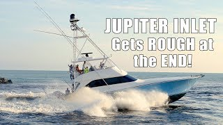 JUPITER INLET - Compilation - ROUGH and DANGEROUS at the end! YouTube Videos