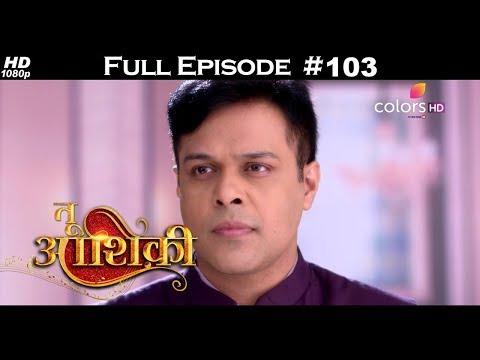 Tu Aashiqui - Full Episode 103 - With English Subtitles