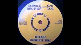 Humble Brother meets Sak Dub - Roar #dubplate mix# 7""