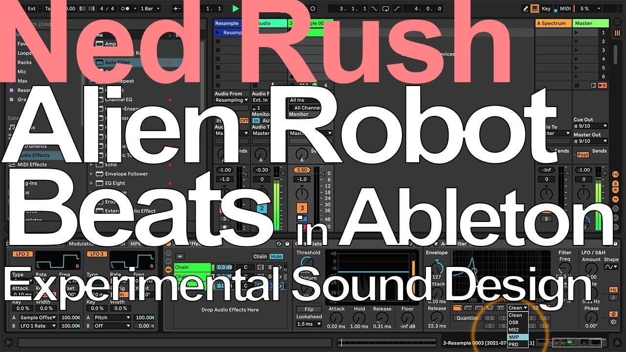 Alien Robot Beats in Ableton (Experimental Sound Design) - Ned Rush