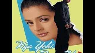 Kya Yehi Pyaar Hai (2002) Full Movie HD (FK FLIMS)
