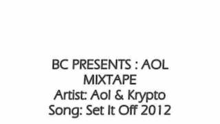 Download Aol & Krypto - Set It Off 2012 ( AOL MIXTAPE ) MP3 song and Music Video
