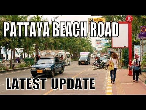 PATTAYA BEACH ROAD THAILAND LATEST UP DATE. 2018