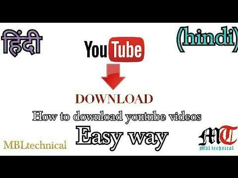 [Hindi] how to download YouTube videos with quality selection easy OG YouTube  MBL technical