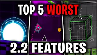 5 WORST Geometry Dash 2.2 Features!