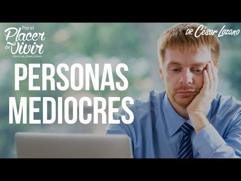 La persona mediocre: beneficios y costos Por el Placer de Vivir con el Dr César Lozano