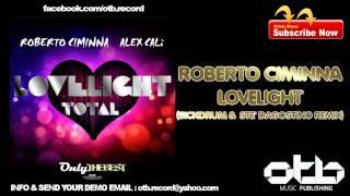 Roberto Ciminna - LoveLight (SickDrum & Ste Dagostino Remix)
