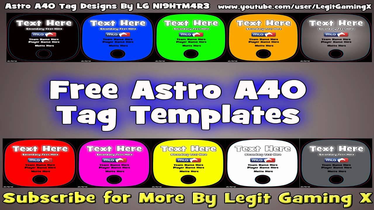 astro a40 custom tag templates legitgamingx youtube. Black Bedroom Furniture Sets. Home Design Ideas