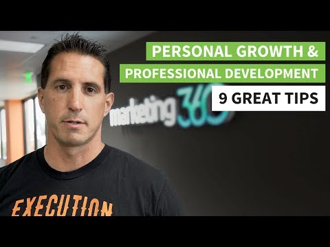 Personal Growth and Professional Development - 9 Great Tips