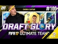 DRAFT TO GLORY! EPISODE 100! | FIFA 17 ULTIMATE TEAM