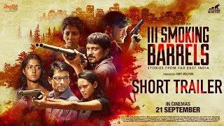 III Smoking Barrels Short Trailer | Sanjib Dey | Malpani Talkies | In Cinemas 21.09.2018
