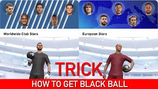 BLACK BALL TRICK IN EUROPEAN STARS AND WORLDWIDE CLUB STARS BOX DRAW | PES 2020 MOBILE