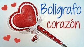 Repeat youtube video Manualidades San Valentin: Cómo decorar un bolígrafo corazón. Heart pen. (San Valentín)