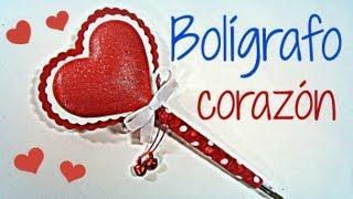 Manualidades San Valentin: Cómo decorar un bolígrafo corazón. Heart pen. (San Valentín)