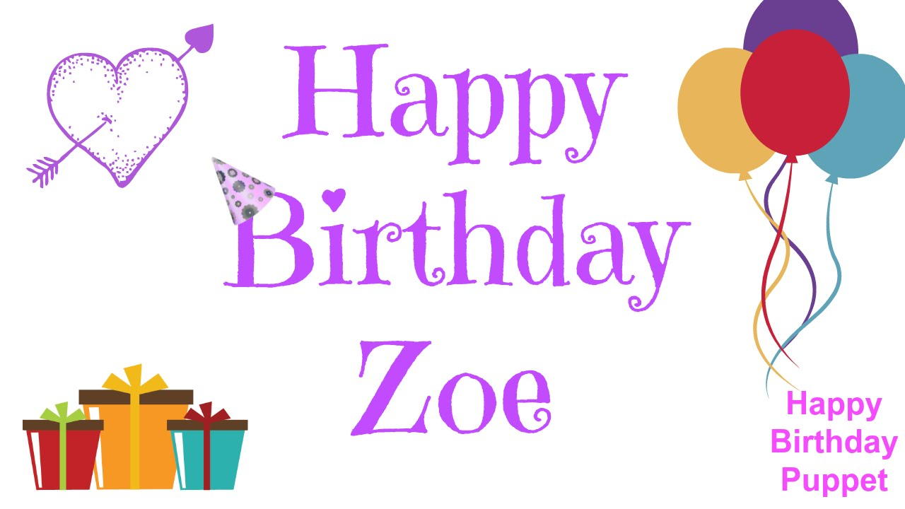 happy birthday zoe best happy birthday song ever youtube. Black Bedroom Furniture Sets. Home Design Ideas