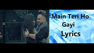 MAIN TERI HO GAYI LYRICS | Millind Gaba | Latest Punjabi Song 2017 |