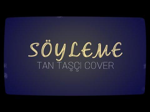 Cihan Deyanç - Söyleme (Tan Taşçı Cover)