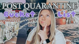 MY POST-QUARANTINE BUCKET LIST | 20 Things I Want to do AFTER Quarantine