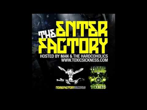 MAN VS LOKY HARDCOHOLICS / ENTER THE FACTORY SHOW ON TOXIC SICKNESS / OCTOBER / 2016