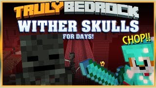 Truly Bedrock S1 EP07 : Wither Skulls for Days! [ Minecraft, MCPE, Bedrock Edition ]