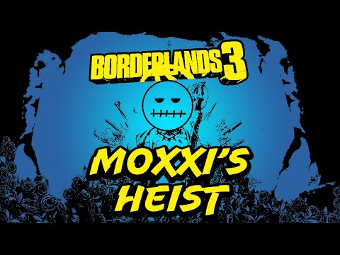 Silent Joe Plays Borderlands 3 DLC - Moxxi's Heist |