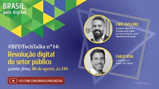 Live #BPDTechTalks: Revolução digital do setor público, com Ciro Avelino